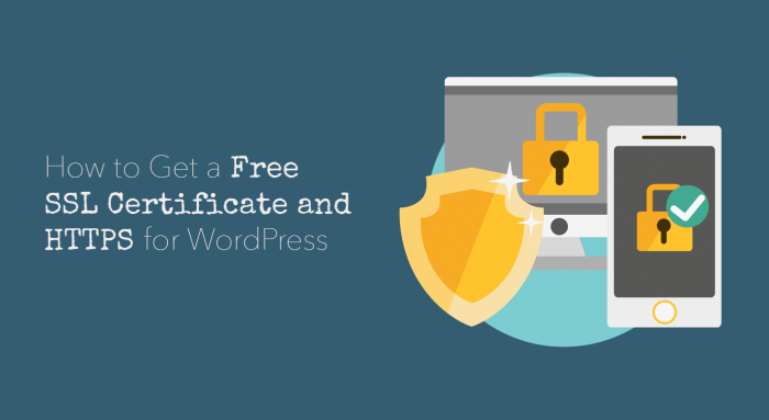 How to Get a Free SSL Certificate and HTTPS for WordPress ...