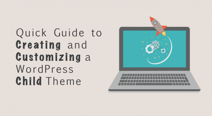 Quick Guide to Creating and Customizing a WordPress Child Theme
