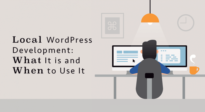 WordPress Local Development: What It is and When to Use It